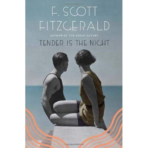 F. Scott Fitzgerald Tender Is The Night - Literature - A Classic