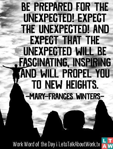 Be Prepared For The Unexpected Expect The Unexpected And Expect