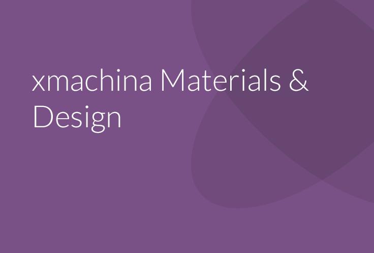 xmachina Materials & Design