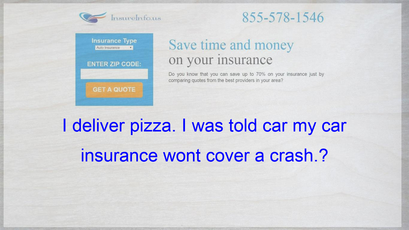 They Said If I Have The Pizza Sign On My Car And Get Hit Insurance
