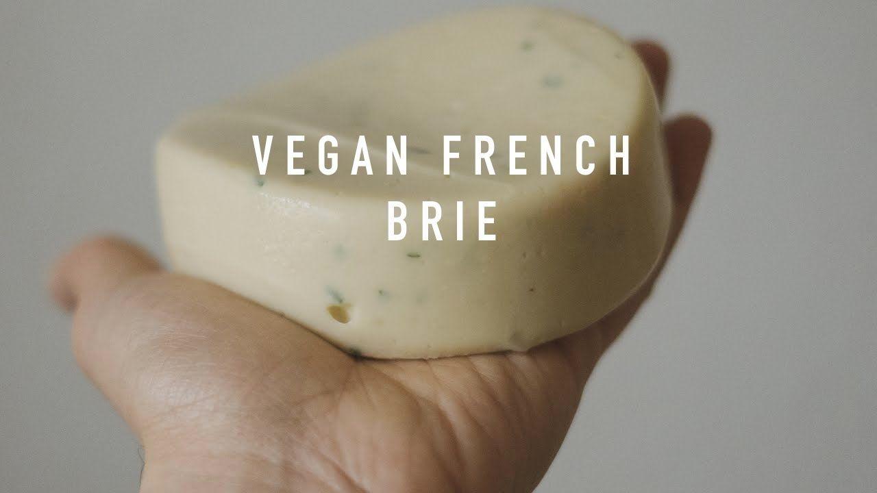 Vegan French Brie Soft Cheese Youtube Vegan Cheese Recipes Vegan Brie Recipe Soft Cheese