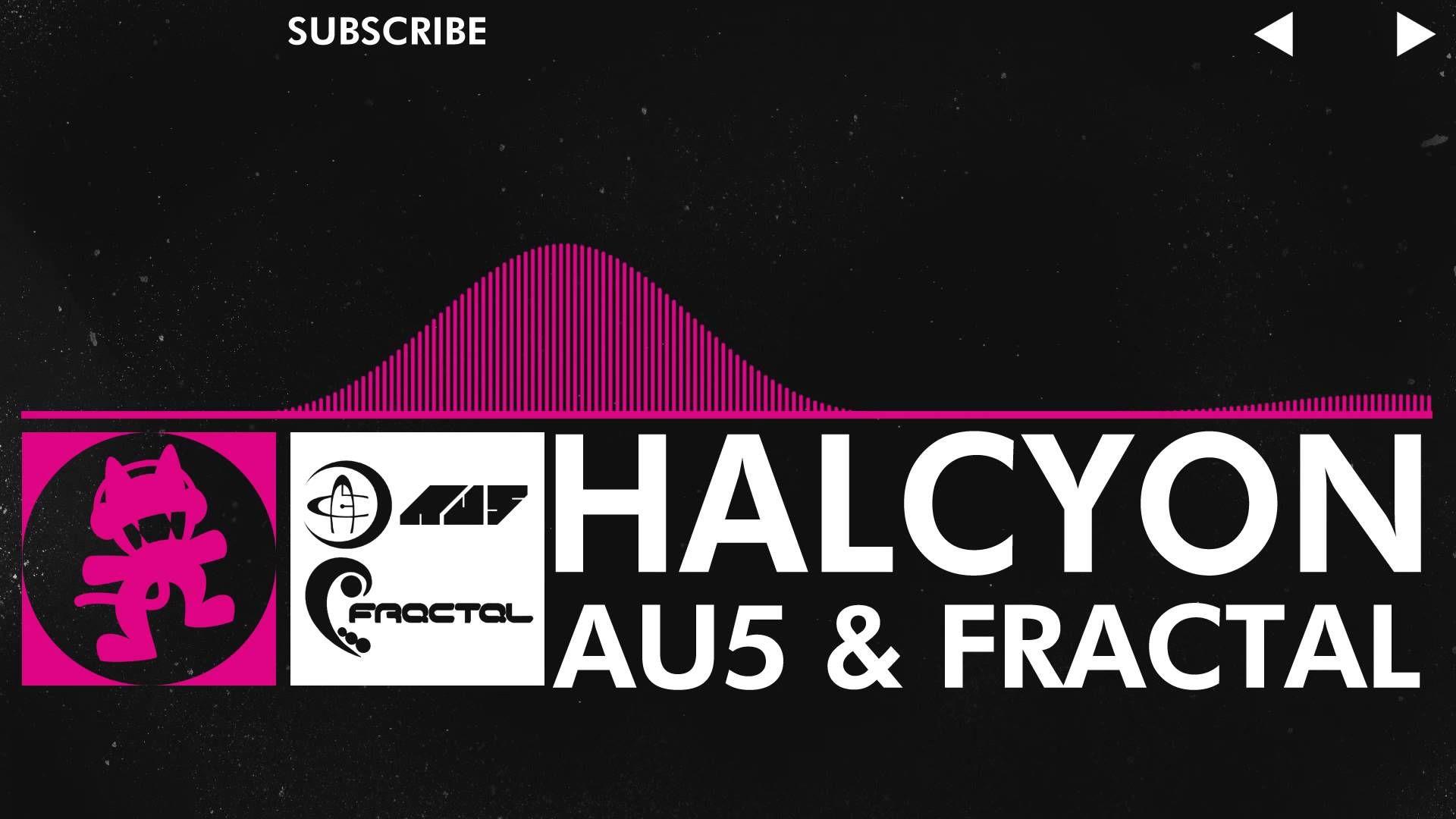 Drumstep] - Au5 & Fractal - Halcyon [Monstercat Release