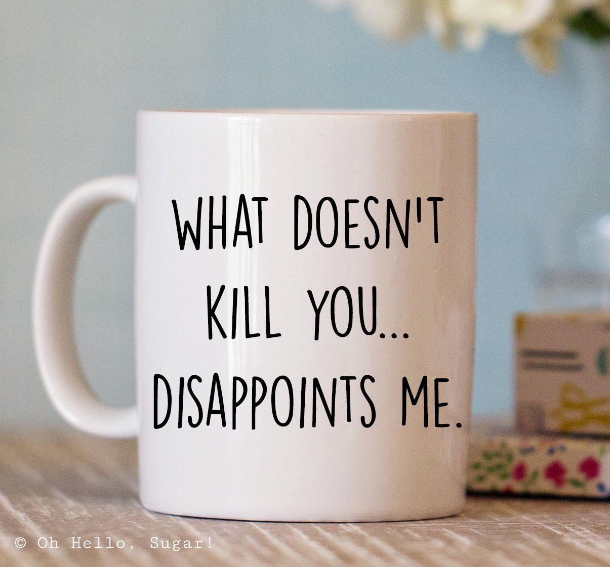 Funny Coffee Mug - Funny Mugs with sayings - Gifts for her - Funny Coffee Cup - Gifts for Him