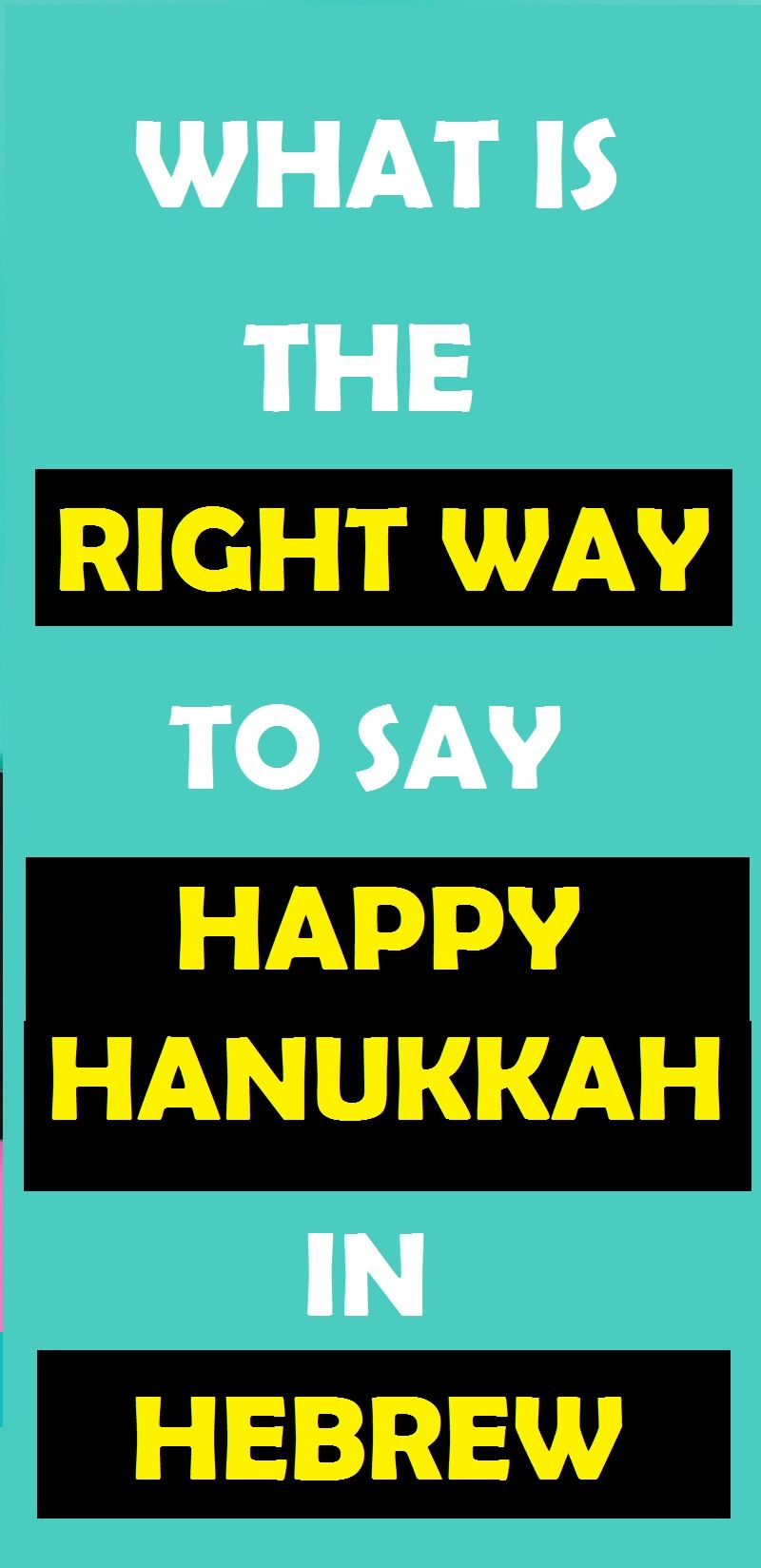 What Is The Right Way To Say Happy Hanukkah In Hebrew Festival