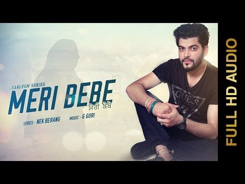 Meri Bebe Sangram Hanjra Punjabi Song Lyrics Tabrez In With Images Mp3 Song Download Songs Mp3 Song
