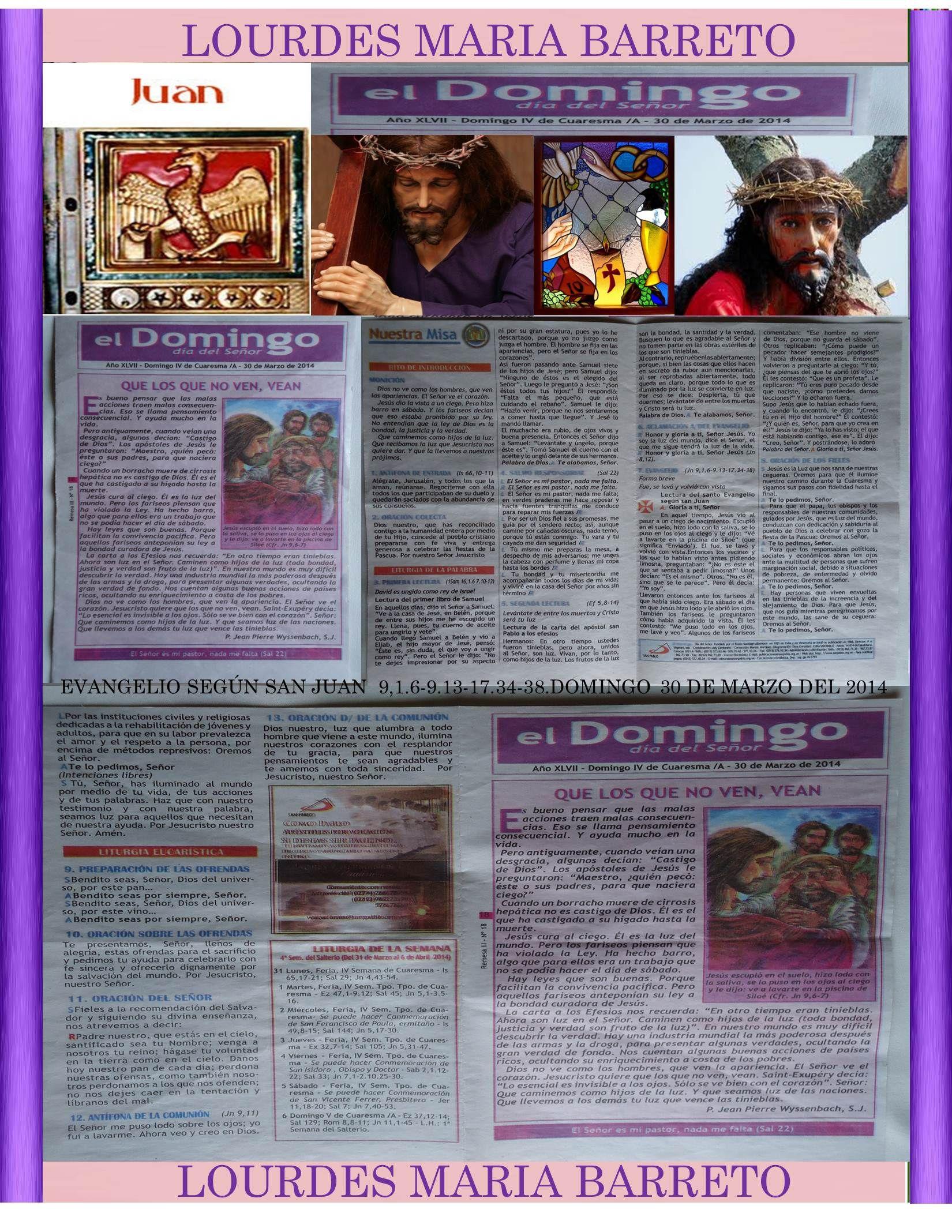 REMESA DOMINGO 30 DE MARZO 2014.LA HOJITA DEL DOMINGO. EVANGELIO SEGÚN SAN JUAN  9,1.6-9.13-17.34-38. IV DOMINGO DE CUARESMA. PARTE 1 *LOURDES MARÍA BARRETO*