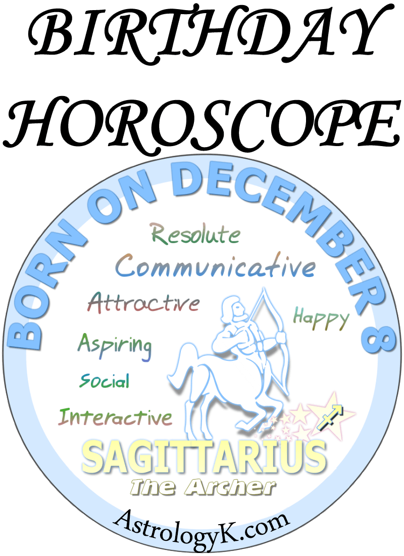 December 8 Zodiac Birthday Horoscope Personality of passion