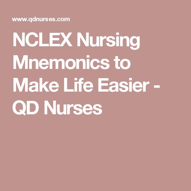 NCLEX Nursing Mnemonics to Make Life Easier - QD Nurses ...