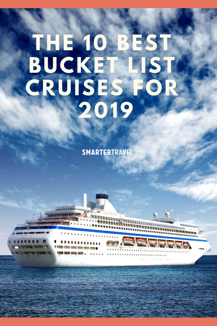 The 10 Best Cruises To Take In 2020 Smartertravel Best Cruise Ships Best Cruise Bucket List Cruise