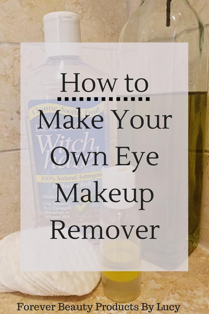 Best DIY Eye Makeup Remover Makeup remover, Eye makeup