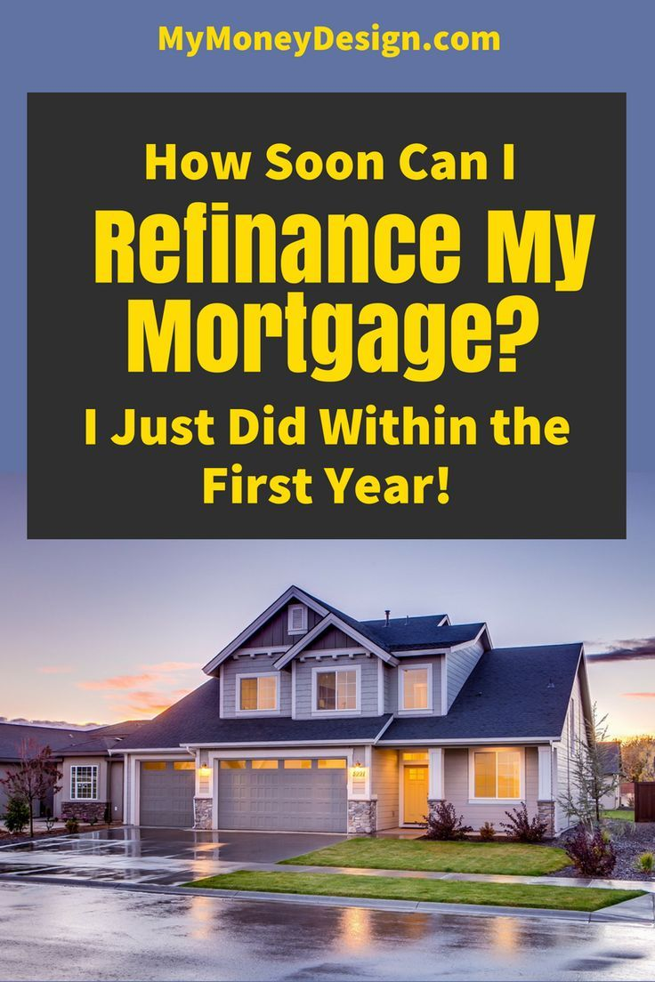How soon can i refinance my home mortgage i did the first