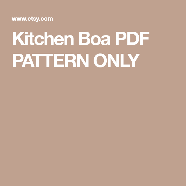 Kitchen Boa Pdf Pattern Only Pdf Pattern Pattern
