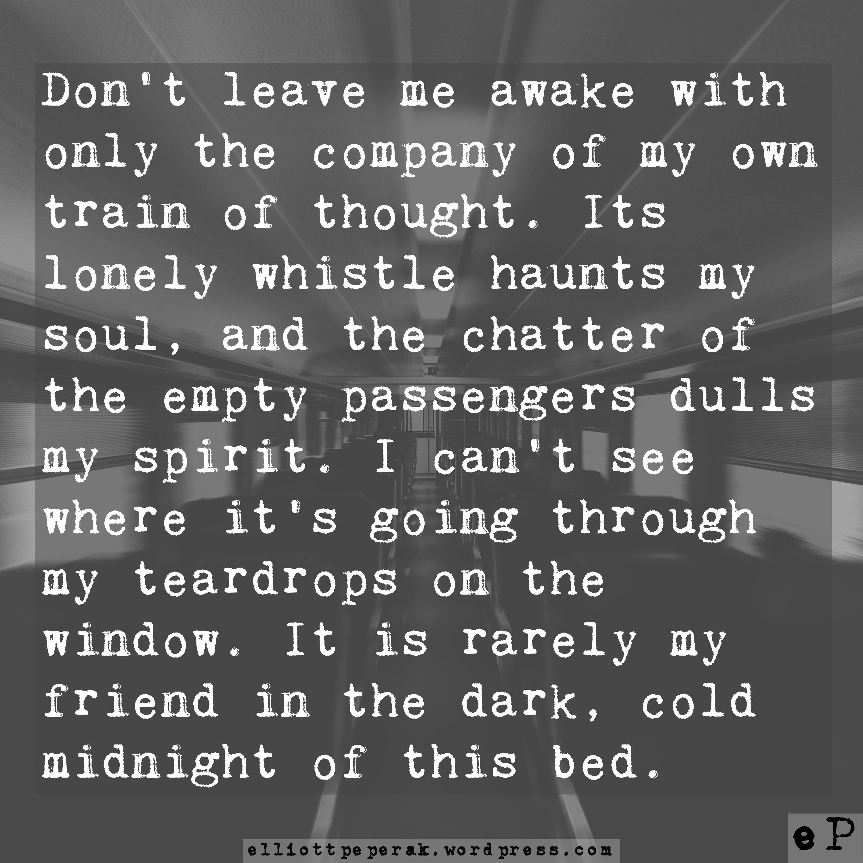 Quotes About Insomnia Train Of Thought  Loneliness Poem And Thoughts
