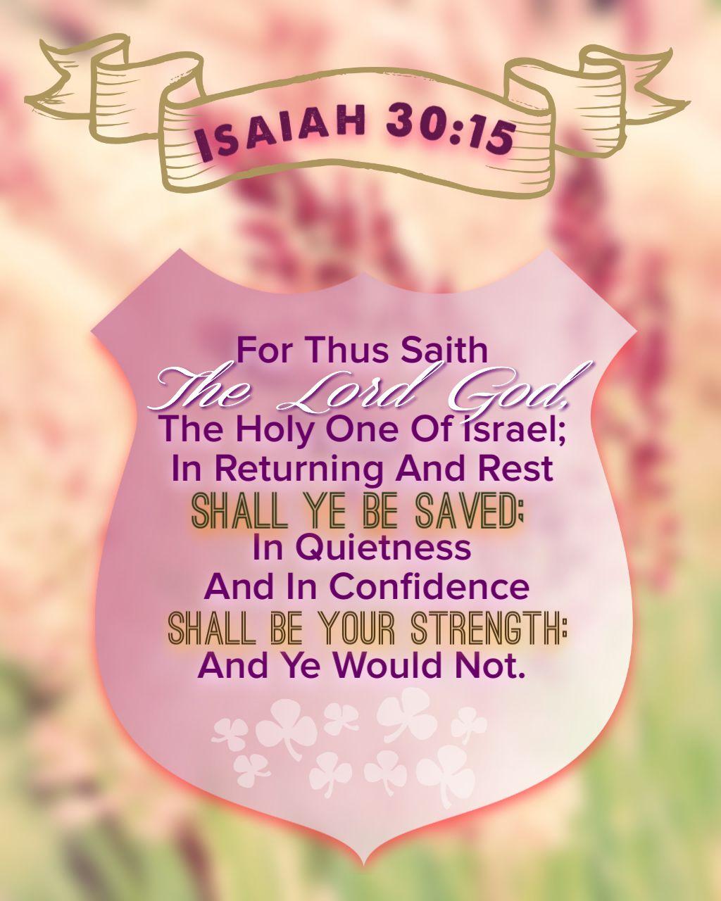 Isaiah 30:15 KJV | Isaiah bible, Healing verses, Isaiah 30 15