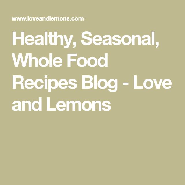 Healthy seasonal whole food recipes blog love and lemons healthy seasonal whole food recipes blog love and lemons forumfinder Choice Image