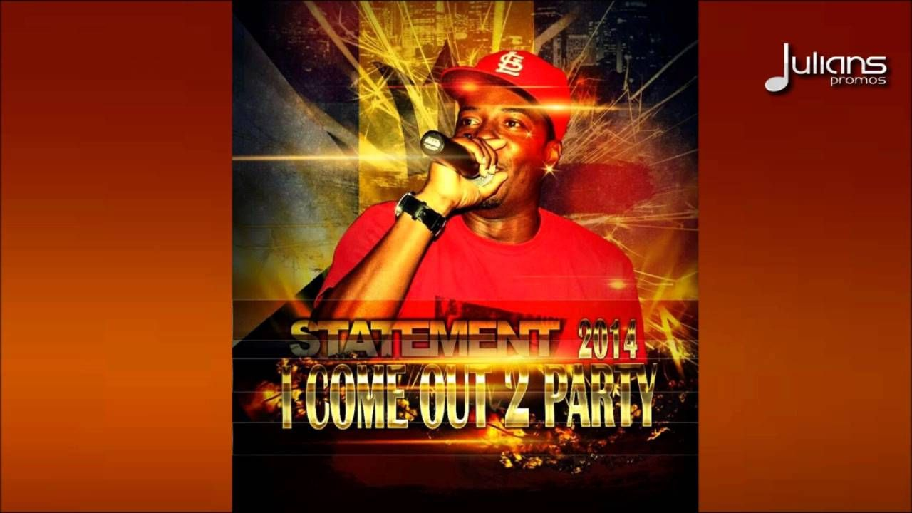 Statement I Come Out 2 Party 2014 Soca Music Produced By Fryktion Barbados Crop Over Soca Music Crop Over Soca