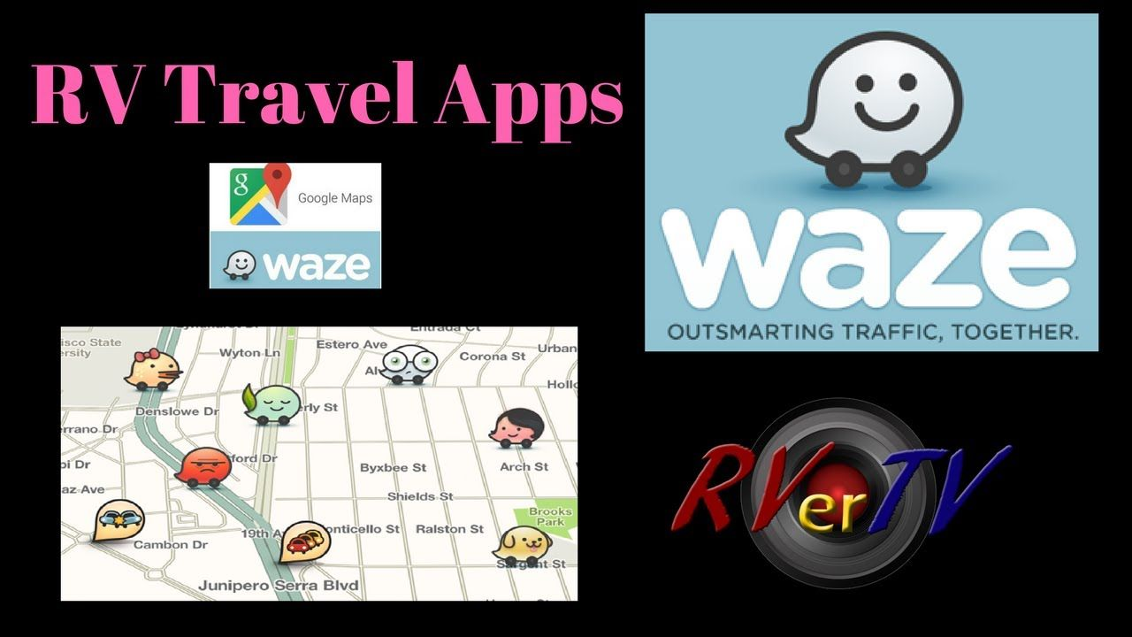 "RVer Travel App...""WAZE"" CommunityEdited Travel Maps"