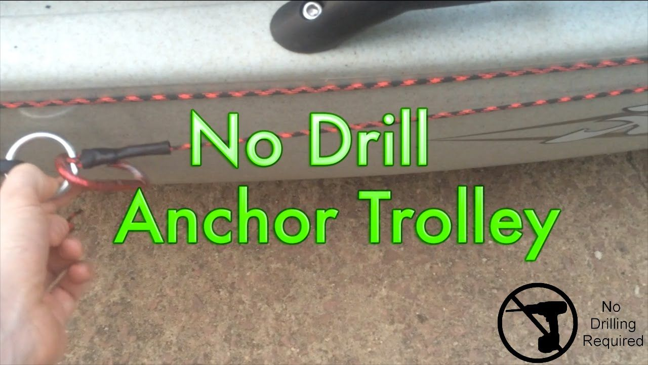 No drill anchor trolley for kayak kayak fishing for Fishing kayak anchor