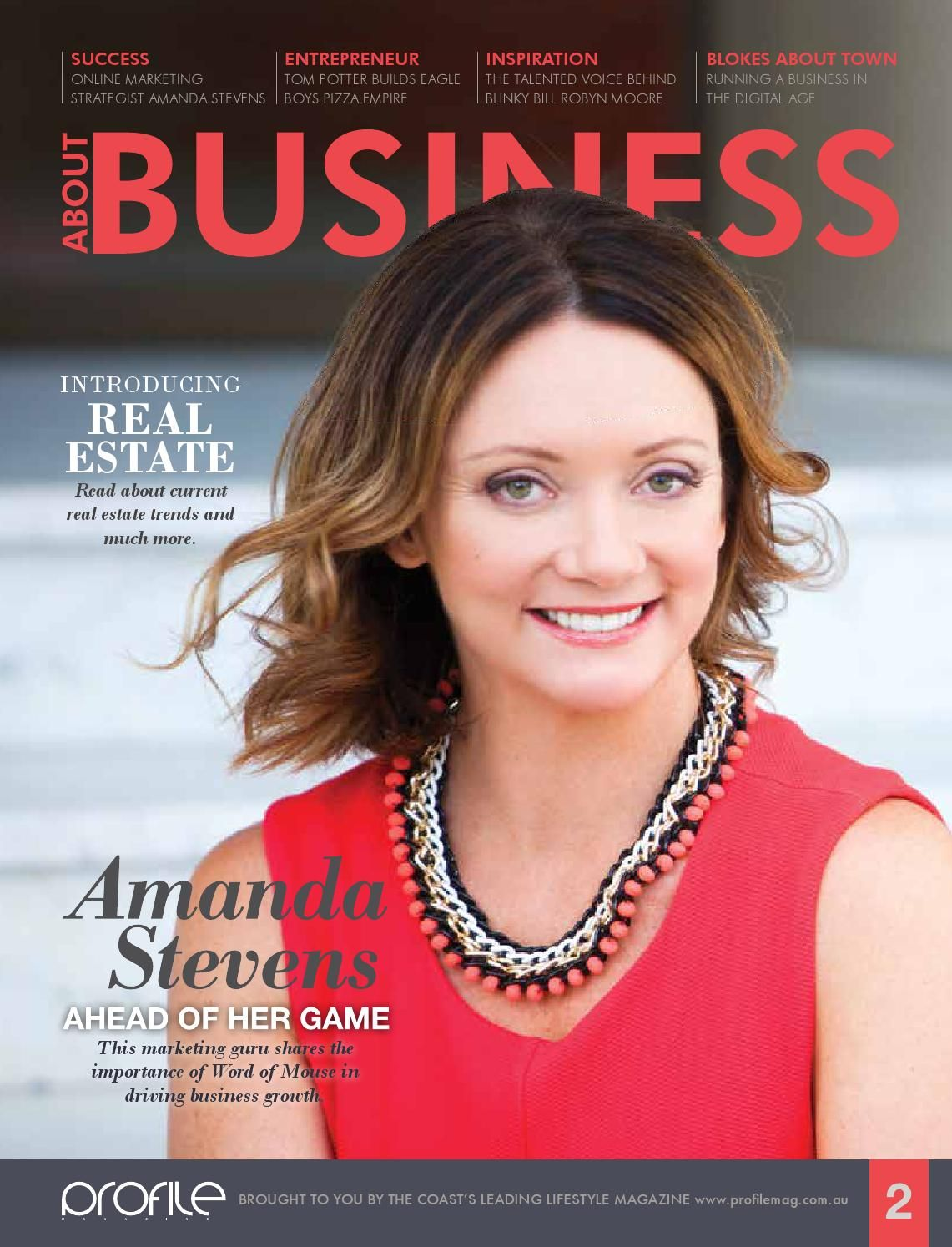 About Business April 2015  Sunshine Coast business publication brought to you by Profile Magazine, featuring inspirational success stories, innovative tips and the latest real estate news.