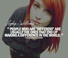 Im different. And im proud of that...
