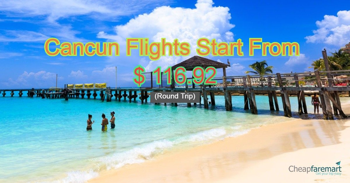 Cheapest Month Fly To Cancun Mexico Cancun Flights Cancun Cancun Mexico