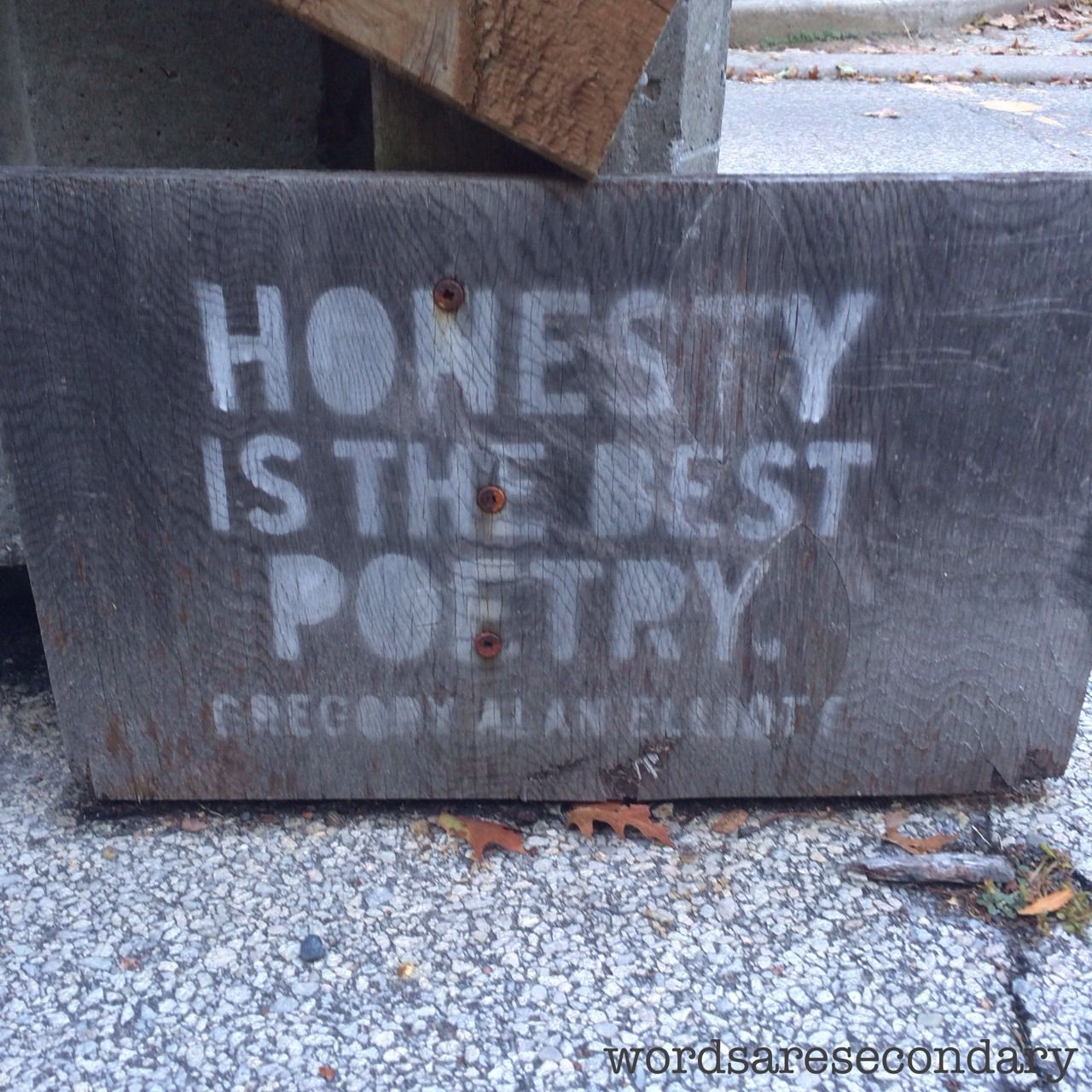 Spotted on a hike October 11, 2013. Truth. #honesty #poetry