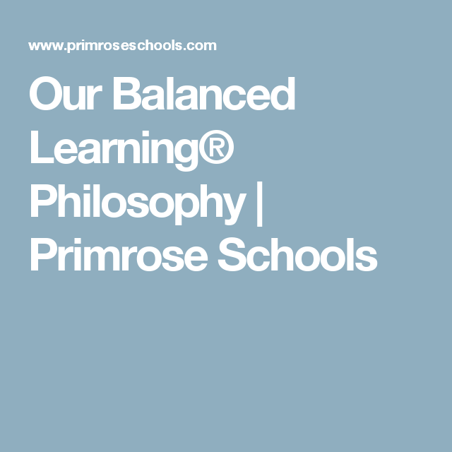 Our Balanced Learning® Philosophy | Primrose Schools