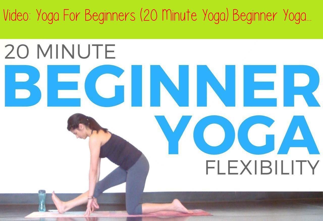 Yoga For Beginners 20 Minute Yoga Beginner Yoga For Flexibility Sarah Beth Yogawelcome To Your Moder Yoga For Beginners Yoga For Flexibility 20 Minute Yoga