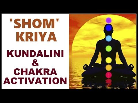 SHOM KRIYA MANTRA : MOST POWERFUL CHAKRA & KUNDALINI
