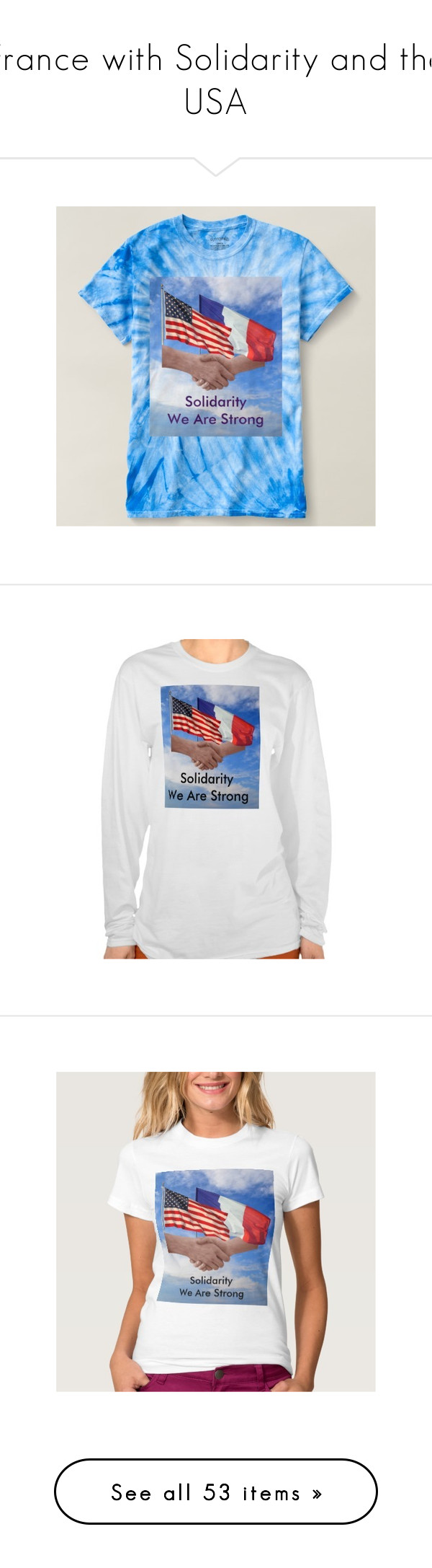 """""""France with Solidarity and the USA"""" by sandyspider ❤ liked on Polyvore featuring tops, t-shirts, blue top, blue tie dye t shirt, blue tee, tie dye t shirts, tie dye tee, hanes, white top and jersey t shirts"""
