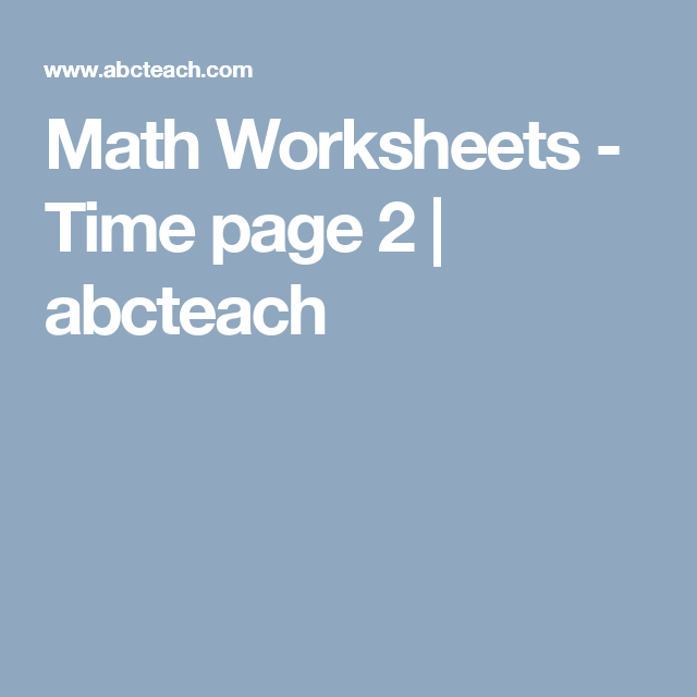 Math Worksheets - Time page 2 | abcteach | mate | Pinterest ...