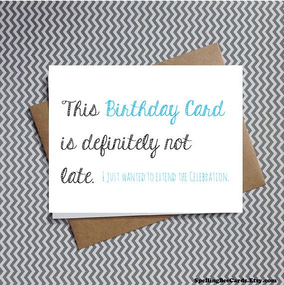 Funny Belated Birthday Cards Late Birthday Card This Card Is