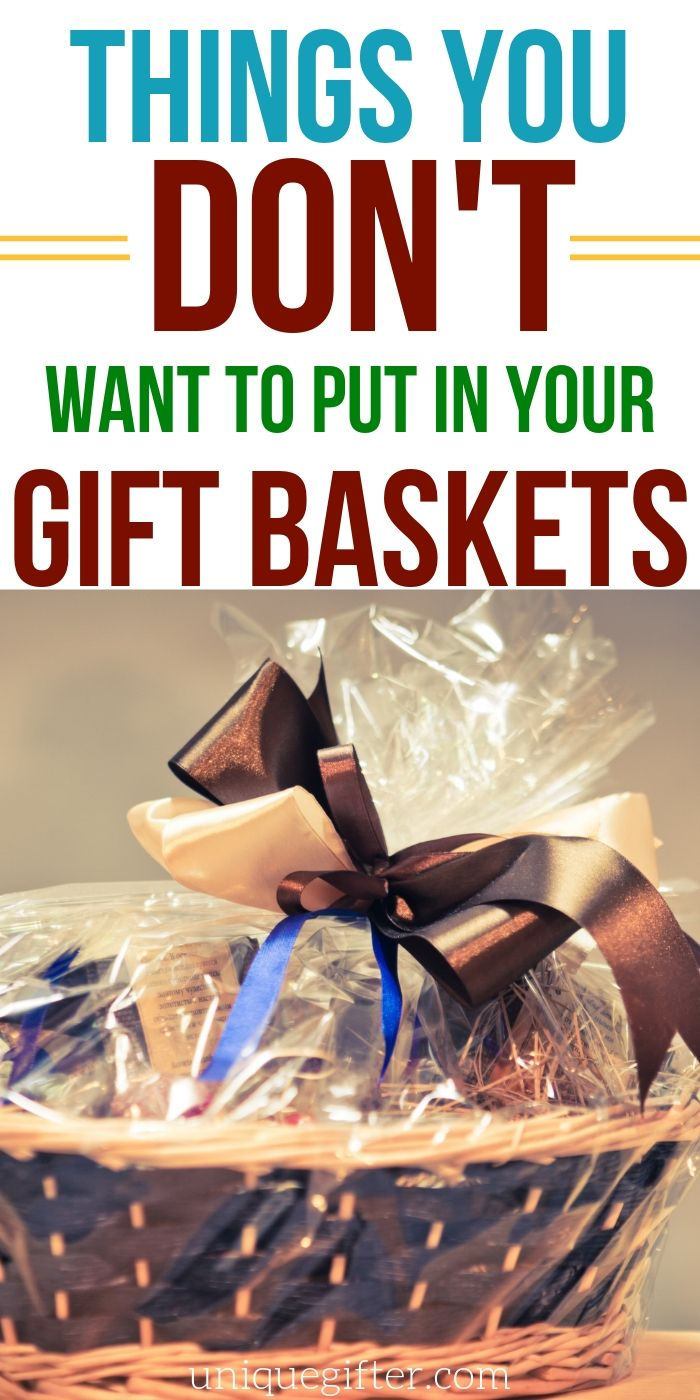 Ten Things To Not Put In Your Gift Baskets Christmas Gifts For Mom Gift Baskets Bad Gifts