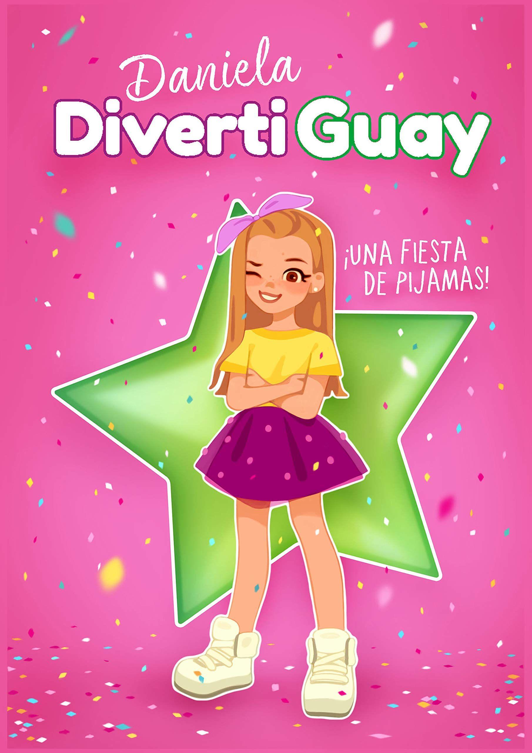 ?Una fiesta de pijamas! (Daniela DivertiGuay 1)   Fiesta ...