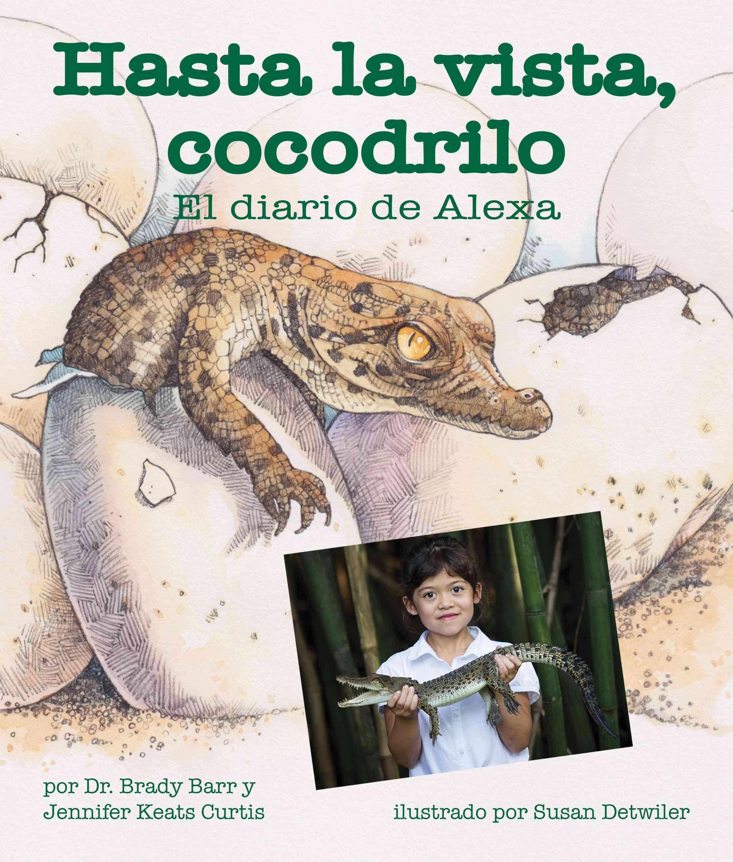 Hasta la vista, cocodrilo/ After A While Crocodile: El Diario De Alexa/ Alexa's Diary