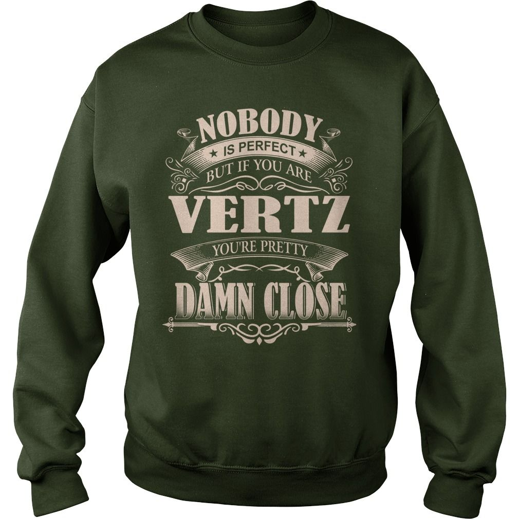 VERTZ Nobody is perfect. But if you are VERTZ you're pretty damn close - VERTZ Tee Shirt, VERTZ shirt, VERTZ Hoodie, VERTZ Family, VERTZ Tee, VERTZ Name #gift #ideas #Popular #Everything #Videos #Shop #Animals #pets #Architecture #Art #Cars #motorcycles #Celebrities #DIY #crafts #Design #Education #Entertainment #Food #drink #Gardening #Geek #Hair #beauty #Health #fitness #History #Holidays #events #Home decor #Humor #Illustrations #posters #Kids #parenting #Men #Outdoors #Photography…
