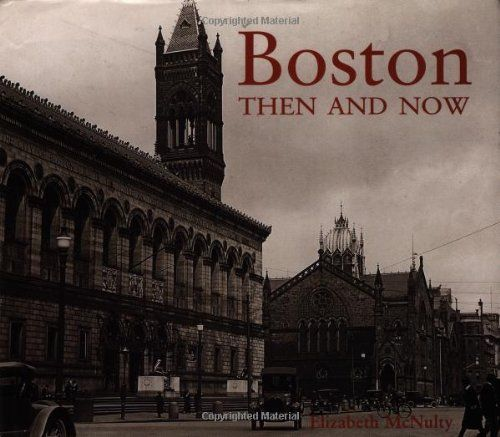 Old Coffee Table Books: Coffee Table Book Boston Then And Now (Then & Now