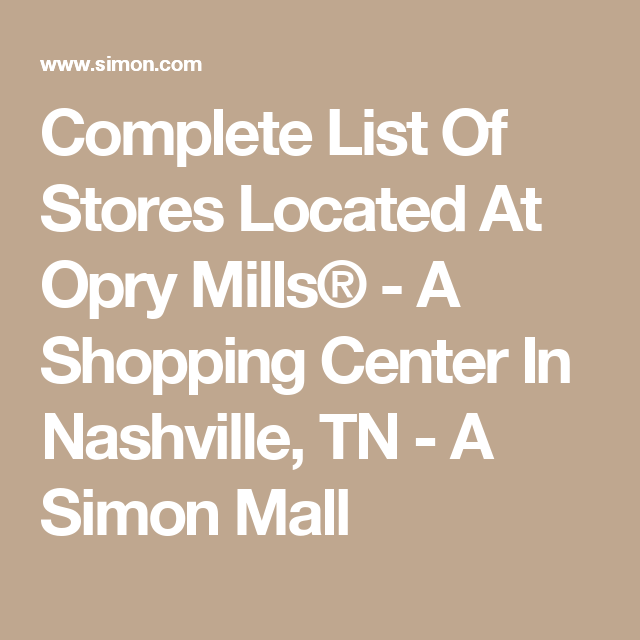 29d9e88e1f Complete List Of Stores Located At Opry Mills® - A Shopping Center In  Nashville
