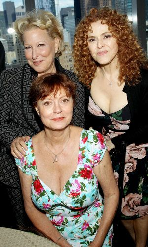 SusanSarandon (R) - BetteMidler - BernadettePeters (R)