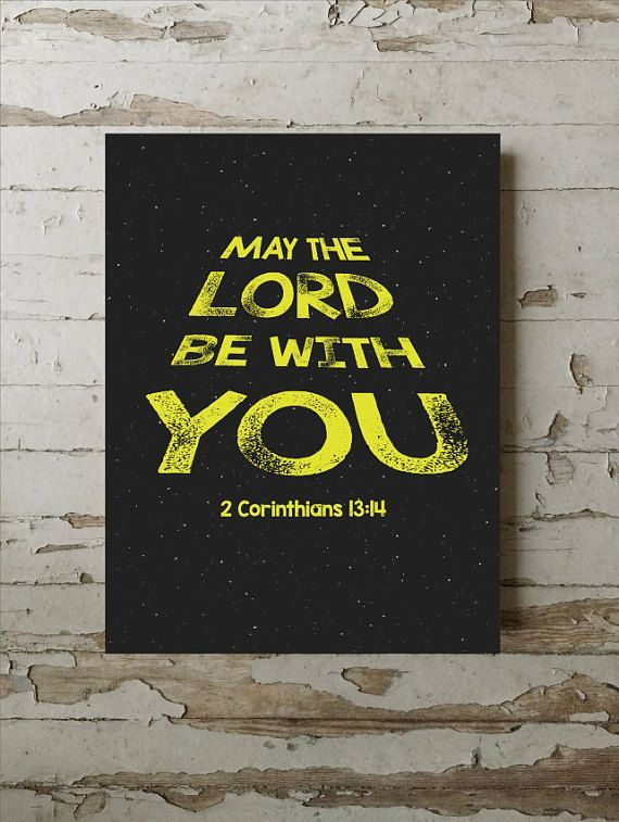 inspirational design star wars wall. May The Lord Be With You  2 Corinthians 13 14 Star Wars Bible Verse Wall Art digital download Scripture Prints