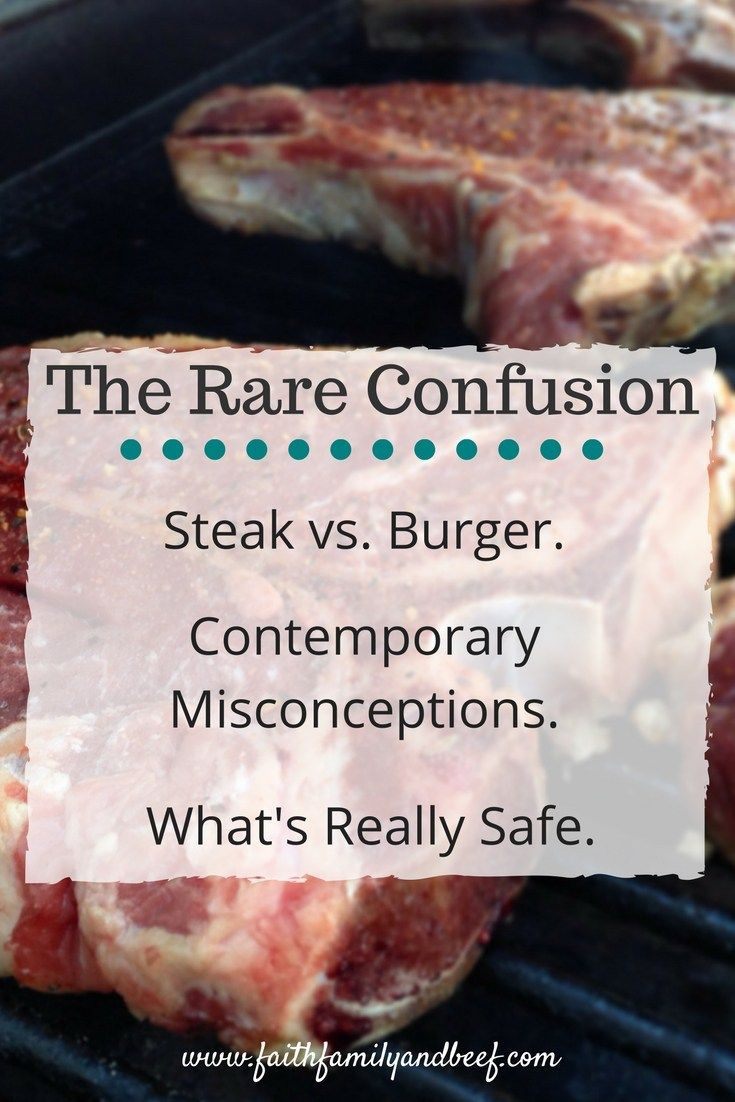 The Rare Confusion - Steak vs. Burger. Contemporary Misconceptions. And, What's Really Safe. #foodsafety #food #burger #steak