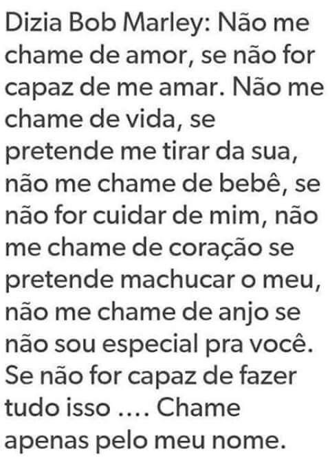 Dizia Bob Marley Não Me Chame De Amor Se Não For Capaz De Me Amar