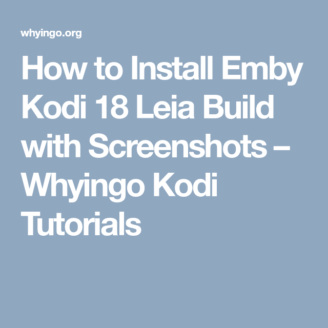 How to Install Emby Kodi 18 Leia Build with Screenshots