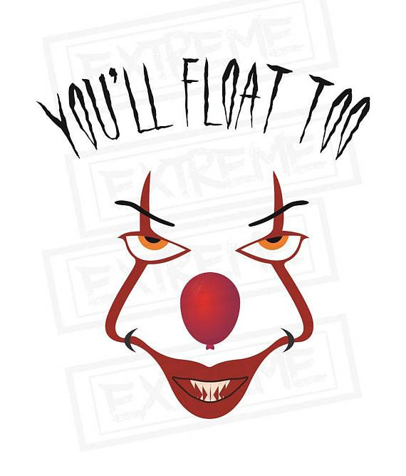 Pennywise Svg You Ll Float Too It The Clown Cricut Cut