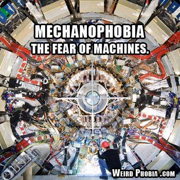 Mechanophobia The Fear Of Machines Dictionary Weird Phobias