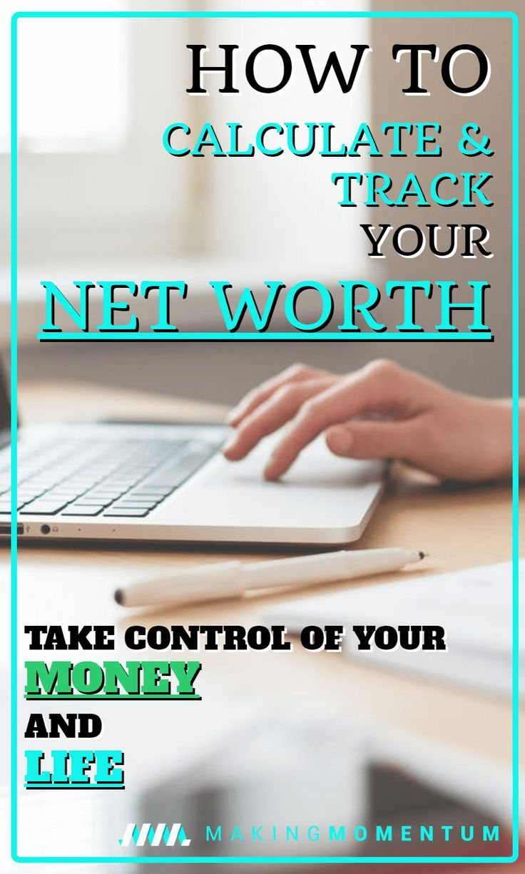 Calculate Your Net Worth Why Do It And How To Track It