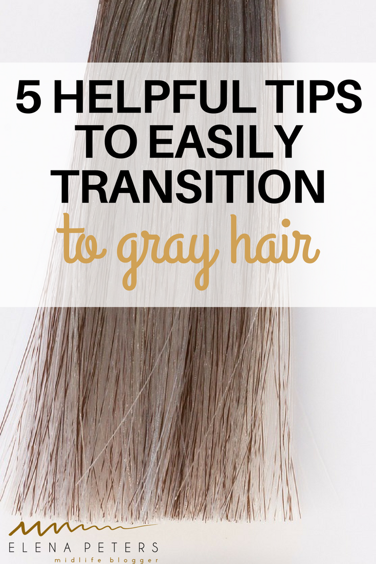 5 Helpful Tips To Easily Transition To Gray Hair Gray Hair
