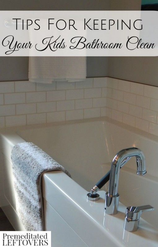 Tips for Keeping Your Kids Bathroom Clean- These useful tips will
