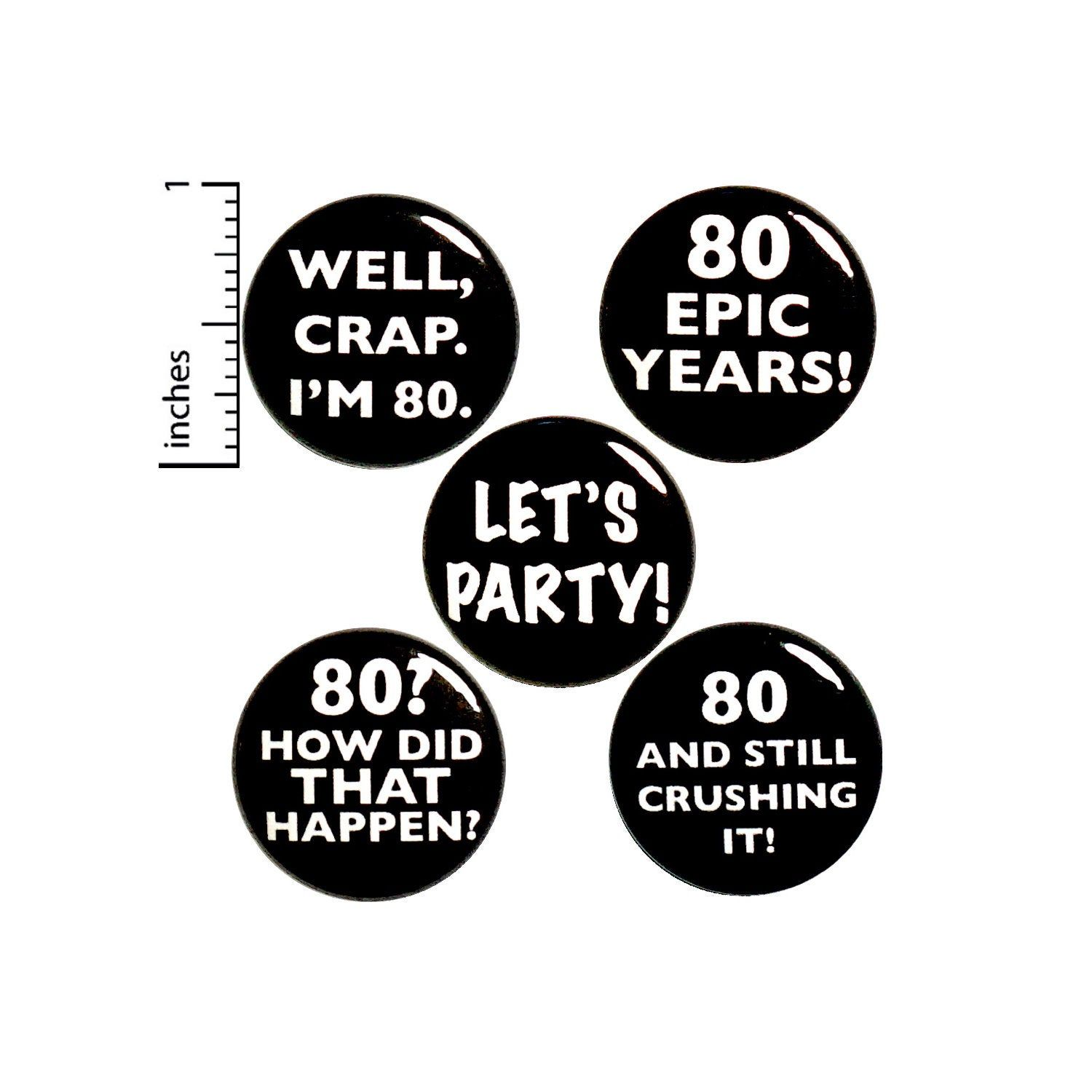 80th Birthday Buttons Or Fridge Magnets Turning 80 Buttons Etsy In 2020 Funny Buttons 40th Birthday Funny Happy Birthday Wishes