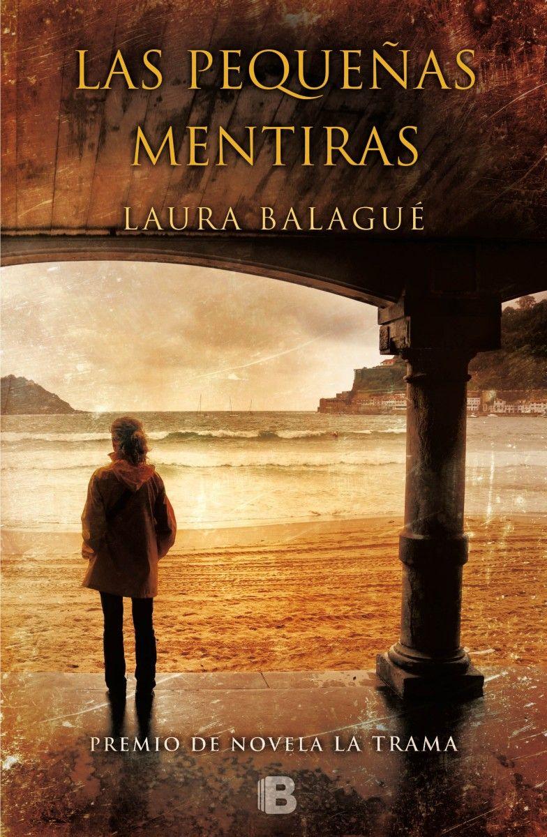 LAS PEQUEÑAS MENTIRAS. Novela galardonada con el premio La Trama ...